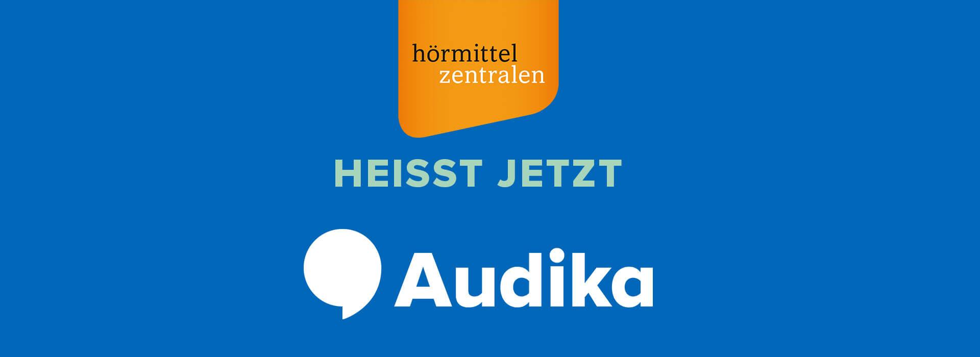 Hörmittelzentralen heissen jetzt Audika