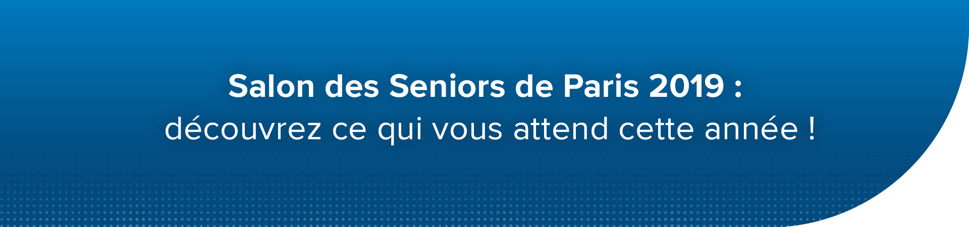 le programme du salon seniors 2019 paris
