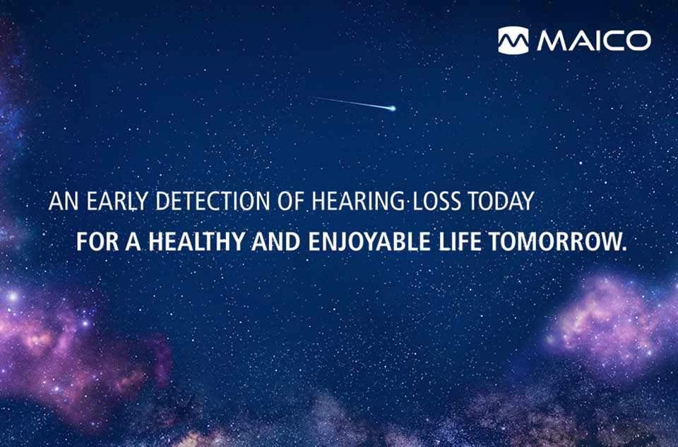 An early detection of hearing loss today for a healthy and enjoyable life tomorrow.