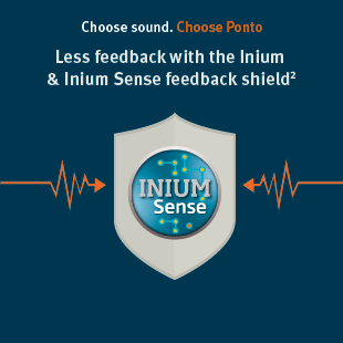 Ponto is designed to deliver clear and natural sound, without muffling, distortion or feedback.